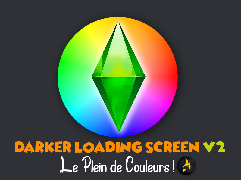 Mod Darker Loading Screen V2 ! 'Écran de chargement plus sombre' par Teanmoon