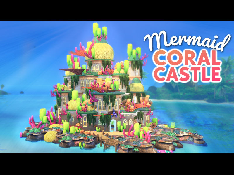 ▷ Mermaid Coral Castle par Simproved