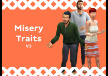 ▷ Pack de 11 Traits Pour les Sims « Misery Traits »